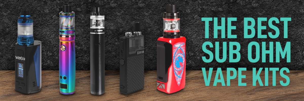 Best Sub Ohm Vape Kits To Buy