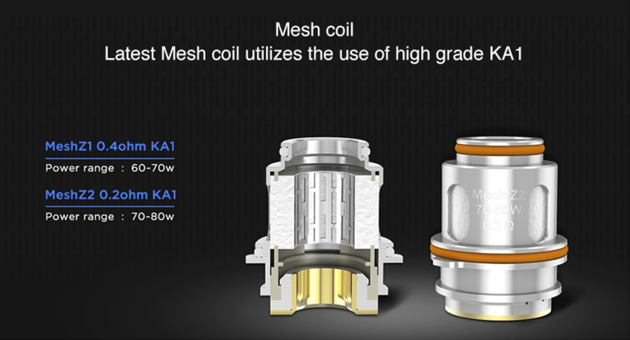 The Zeus vape tank employs two types of mesh coils; the Mesh Z1 0.4 Ohm KA1 coil or the MeshZ2 0.2 Ohm KA1 coil to.