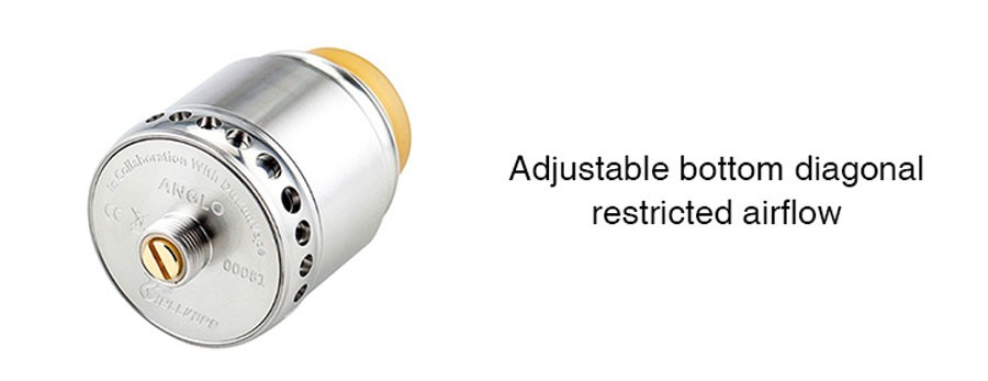 The Anglo RDA features adjustable bottom diagonal airflow for versatility over inhalation.