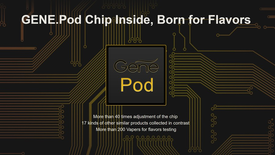 The GENE.Pod chipset provides innovative features to improve the vaping experience.