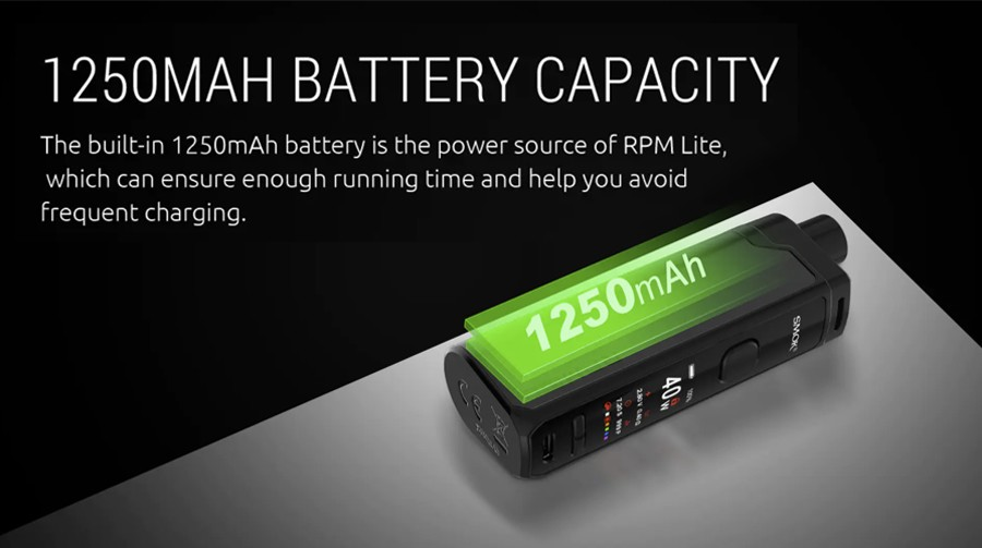 The RPM Lite is powered by a 1250mAh built-in battery for high performance.