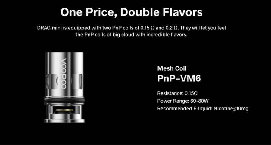 The Voopoo PnP pod tank is compatible with the entire PnP coil range, including the VM6 0.15 Ohm coil included.