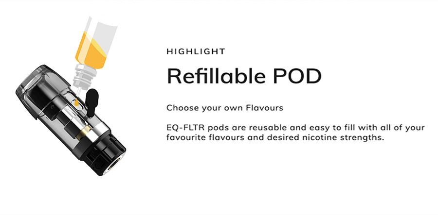 The EQ FLTR 2ml pods feature a side fill silicone stopper, for a clean and hassle-free refill method.